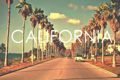 California, One month and a day till I will be here<33 AHHH SOOO HAPPY!