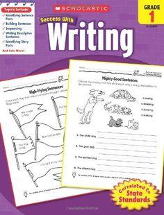 Scholastic Success with Writing, Grade 1 by Scholastic, http://www.amazon.com/dp/0545200792/ref=cm_sw_r_pi_dp_DoOirb0HRJT7Z