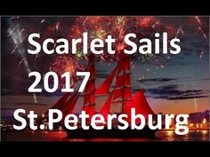 Scarlet Sails 2017 - Saint-Petersburg - Musical and Pyrotechnic SHOW (10...