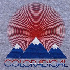 totally awesome t-shirt design. Denver, CO State Of Colorado, Denver Colorado, State Of Grace, Western World, Fort Collins, Totally Awesome, Social Issues, Love, Wonderful Places