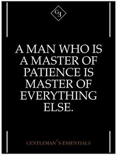 Patience.... My old friend.. Thats me..
