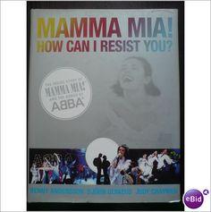 ABBA. Book Mamma Mia! How CanI Resist You Hardback Book
