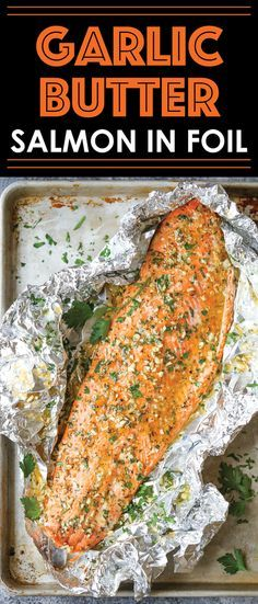 Garlic Butter Salmon in Foil - Easiest tin foil dinner! Simply bake right in…