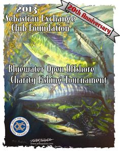 20th Anniversary Sebastian Exchange Club Blue Water Open Fishing Magazines, Fishing Tournaments, Offshore Fishing, Treasure Coast, 20th Anniversary, Charity, Club, Water, Gripe Water