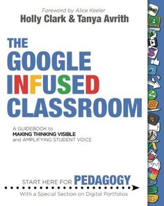 awesome The Google Infused Classroom