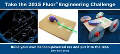 """""""2015 Fluor Engineering Challenge!"""": Build and test balloon-powered cars in a fun hands-on #engineering activity. Students who complete the challenge can submit their results to be entered in a random drawing for $1,500 USD for a school or after-school program. Visit the #FluorChallenge site for complete rules, submission requirements, and project directions. [Source: Science Buddies, www.sciencebuddies.org/fluor-challenge?from=Pinterest] #STEM  #eweek #eweek2015 #engineersweek"""