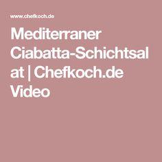 Mediterraner Ciabatta-Schichtsalat   Chefkoch.de Video
