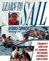 Learn To Sail: A Beginners Guide to the Art, Equipment, and Language of Sailing on a Lake or Ocean by Dennis Conner, Michael Levitt 0312110200 9780312110208 Dennis Conner, Sailing Books, Sailing Magazine, Sailor, Language, Author, Ocean, America, Learning