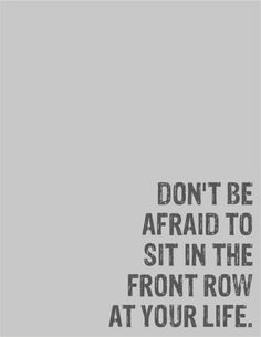 Front row of life...