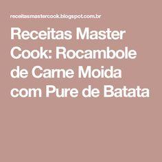 Receitas Master Cook: Rocambole de Carne Moida com Pure de Batata