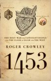 1453: The Holy War for Constantinople and the Clash of Islam and the West  Per Michael Morrison