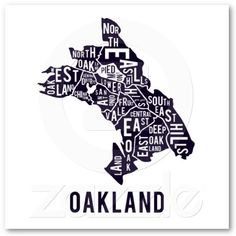 Oakland Typographic Map: Ork posters needs to print this Oakland version b/c I can't purchase such a blatant rip-off.