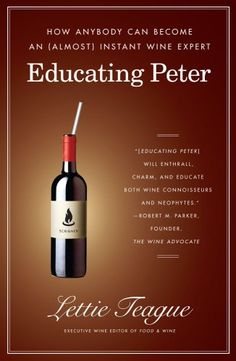 Educating Peter How Anybody Can Become an Almost Instant Wine Expert *** Visit the image link more details.