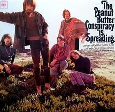 """The Peanut Butter Conspiracy Is Spreading"" (1967, Columbia) by The Peanut Butter Conspiracy.  Their first LP.  Contains ""It's A Happening Thing."""