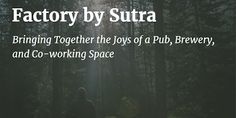 Factory by Sutra - Bringing Together the Joys of a Pub, Brewery, and Co-working Space