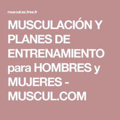 MUSCULACIÓN Y PLANES DE ENTRENAMIENTO para HOMBRES y MUJERES - MUSCUL.COM