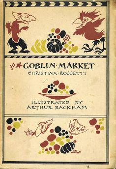 Goblin Market by Christina Rossetti, Illustrated by Arthur Rackham, 1933