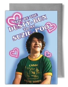 You're the Dusty-Bun to my Suzie-Poo - Stranger Things Funny Anniversary Valentines Day Greeting Card Stranger Things Gifts, Stranger Things Season 3, Eleven Stranger Things, Stranger Things Netflix, Valentines Day Greetings, Valentine Day Cards, Valentines Puns, A Guy Like You, Valintines Day