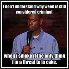 Why is weed still considered criminal? Dave Chappelle can be so funny... Weed humor marijuana funny