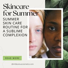 SUMMER SKIN CARE ROUTINE FOR A SUBLIME COMPLEXION | I'M FABULOUS COSMETICS I'm Fabulous, Acne Breakout, Summer Skin, New Skin, Anti Aging Skin Care, Organic Skin Care, Oily Skin, Routine