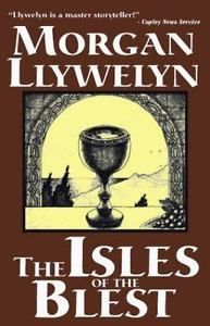 The Isles of the Blest by Morgan Llywelyn (2001, Paperback, Reprint)
