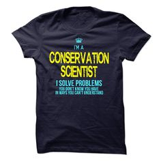 I'm A CONSERVATION SCIENTIST T-Shirts, Hoodies. Get It Now ==> https://www.sunfrog.com/LifeStyle/Im-AAn-CONSERVATION-SCIENTIST-59554368-Guys.html?id=41382