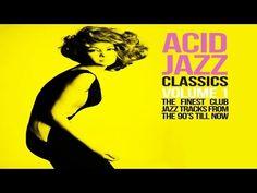Acid Jazz Classics - 2 Hours Funk Jazz Soul Breaks Bossa Beats  - HQ Non...