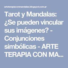 Tarot y Mandalas: ¿Se pueden vincular sus imágenes? - Conjunciones simbólicas - ARTE TERAPIA CON MANDALAS - LAURA PODIO