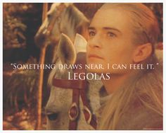I like this because people usually continue to quote Legolas' less creative lines, and never pay attention to his awesome, elvish ones.