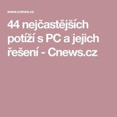 44 nejčastějších potíží s PC a jejich řešení - Cnews. Pc Mouse, Linux, Internet, Education, Windows, Facebook, Youtube, Onderwijs, Learning