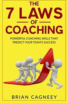 'The 7 Laws of Coaching' by Brian Cagneey