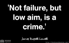 James Russell Lowell Not failure b #quotes