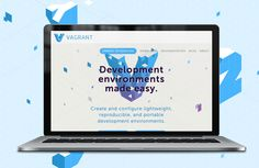 Vagrant — Create and configure lightweight, reproducible, and portable development environments.