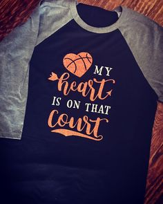 Baseball Alley Designs - My Heart Is On That Court Basketball Tee, $26.00 (http://baseballalley.net/my-heart-is-on-that-court-basketball-tee/)