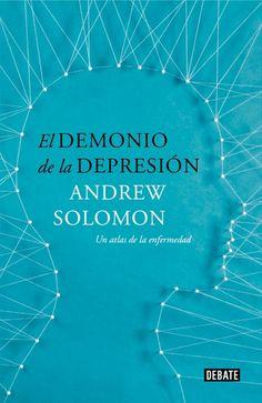 El demonio de la depresión : Un atlas de la enfermedad: http://kmelot.biblioteca.udc.es/record=b1526400~S1*gag