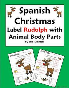 Spanish Christmas / Navidad Label Rudolph with Animal Body Parts by Sue Summers - 14 body parts with bilingual answer key.