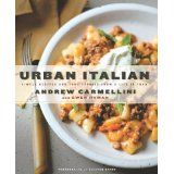 Urban Italian: Simple Recipes and True Stories from a Life in Food (Hardcover)By Andrew Carmellini