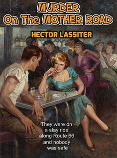 MURDER ON THE MOTHER ROAD, by Hector Lassiter