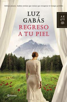 Regreso a tu piel / Luz Gabás. Ver si el ejemplar está disponible  http://absys.asturias.es/cgi-abnet_Bast/abnetop?TITN=914342#1