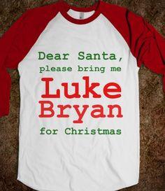 Luke Bryan for Christmas @Kristin Werner  @Niki Kinney Boes