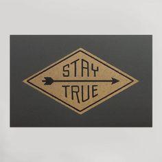 Stay True Print by Hammerpress KCMO