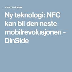 Ny teknologi: NFC kan bli den neste mobilrevolusjonen - DinSide