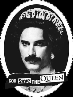 God save the Queen!  (have to buy a T-shirt of this one.)