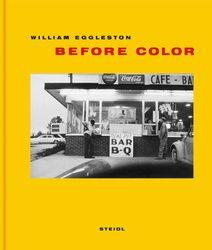 "William Eggleston ""Before Color"" | Designed by William Eggleston and Gerhard Steidl"