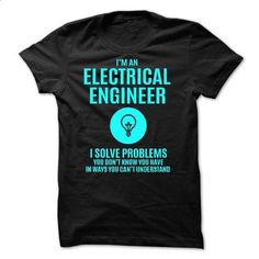 ELECTRICAL ENGINEER - #team shirt #poncho sweater. MORE INFO => https://www.sunfrog.com/No-Category/ELECTRICAL-ENGINEER-52915316-Guys.html?68278