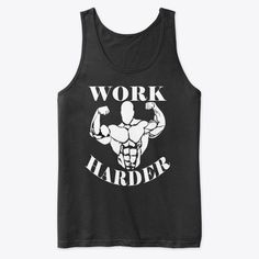 Discover Work Harder Gym Motivation Tank Top from All Out Clothing, a custom product made just for you by Teespring. - You always make sure you are working hard, show. Fitness Studio Motivation, Gym Motivation, Spring Break, Workout Gear For Men, Disney World Secrets, Work Harder, Fitness Journal, Motivational Quotes For Working Out, Black Tank Tops