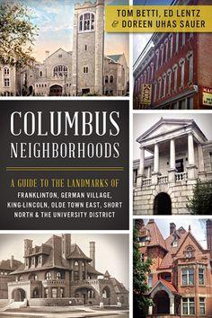 Neighborhood Encyclopedia Book Cover Tuskegee Airmen, German Village, Manhattan Project, The Buckeye State, Underground Railroad, Columbus Ohio, Covered Bridges, Walking Tour, Old Town