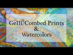 Printing with Gelli Arts®: Gelli® Combed Prints & Watercolor!