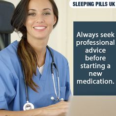 Always seek professional advice before starting a new medication.