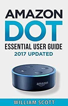 DOWNLOAD] Amazon Echo Dot Essential Beginner by William